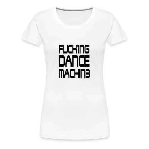 Tee-shirt Dance machin - T-shirt Premium Femme