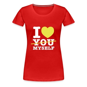 I LOVE MYSELF - Frauen Premium T-Shirt