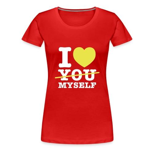 I LOVE MYSELF - Frauen Premium T-Shirt