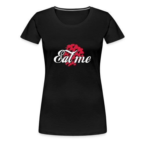 Eat me (white & red) - Women's Premium T-Shirt