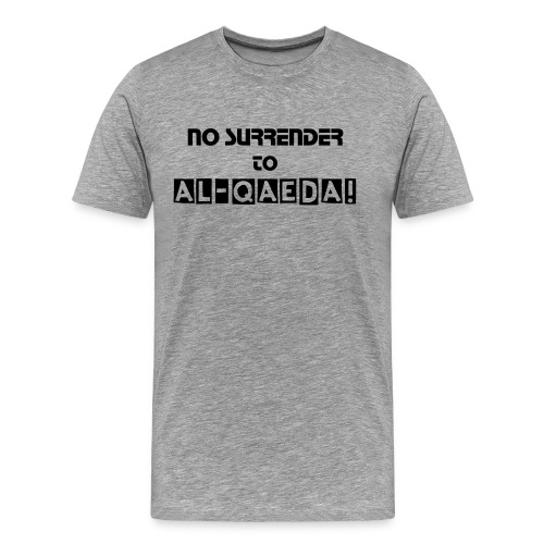 No Surrender to Al-Qaeda - Men's Premium T-Shirt