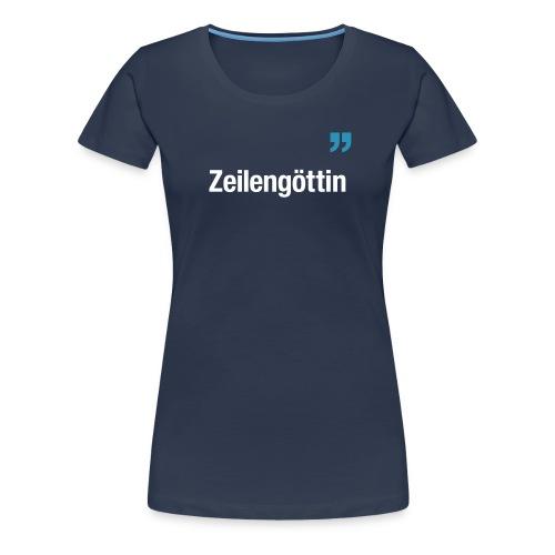 ZEILENGÖTTIN - Frauen Premium T-Shirt