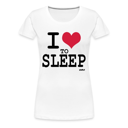 Klassisk Damtopp I Love To Sleep - Premium-T-shirt dam