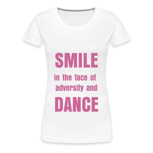Sparkly pink 'Smile in the face of' - Women's Premium T-Shirt