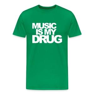 MUSIC IS MY DRUG   (groen) - Mannen Premium T-shirt