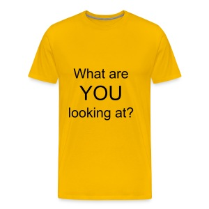 What Are You Looking At - Men's Premium T-Shirt