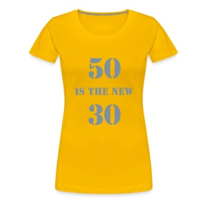 50 is the new.... - Pink - Women's Premium T-Shirt