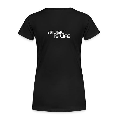 MUSIC IS LIFE - T-shirt Premium Femme