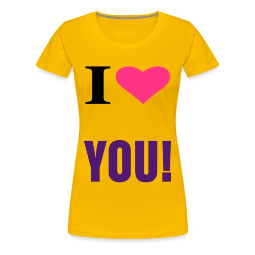 I love you t-shirt. - Premium T-skjorte for kvinner