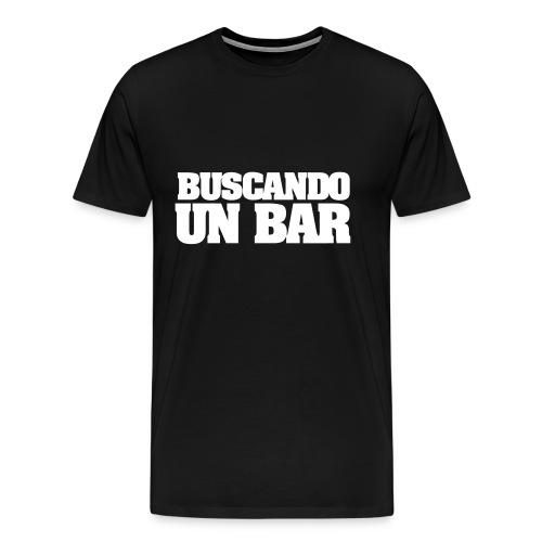 buscando un bar - Camiseta premium hombre