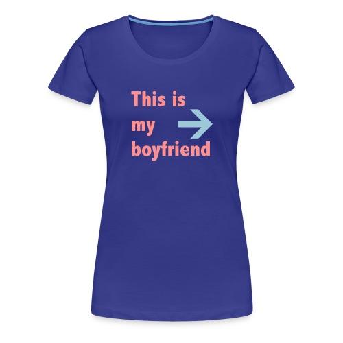 Boyfriend - Women's Premium T-Shirt