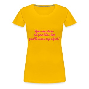 You can stare T-shirt - Women's Premium T-Shirt