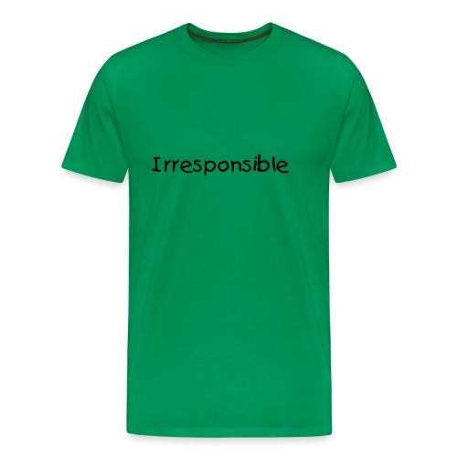 Irresponsible T-shirt - Men's Premium T-Shirt