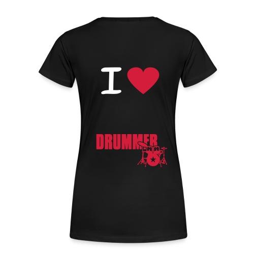 I love Drummer - Premium T-skjorte for kvinner
