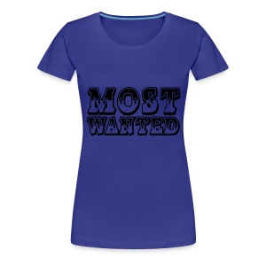 most wanted - Women's Premium T-Shirt