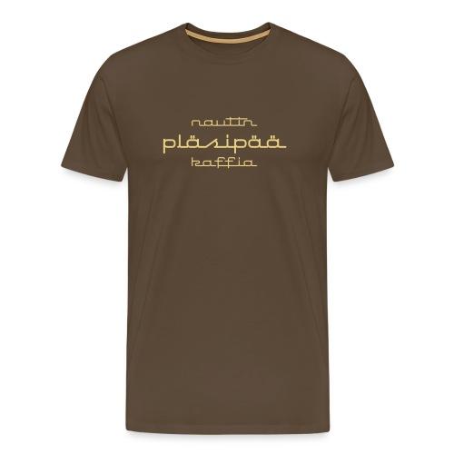 Pläsipääkaffi - Miesten premium t-paita