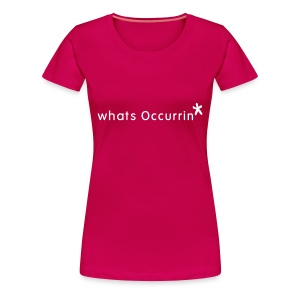 A beautifuly pink whats occurrin..  - Women's Premium T-Shirt