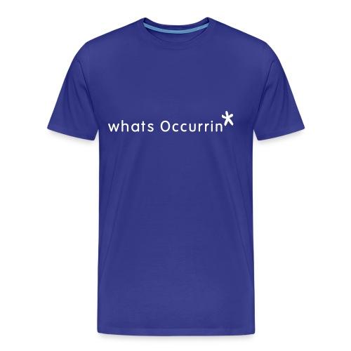 mens whats Occurrin t-shirt - Men's Premium T-Shirt