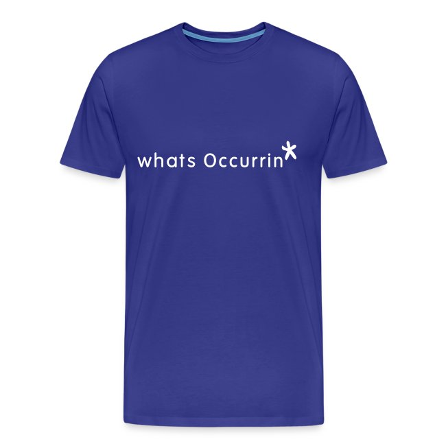 mens whats Occurrin t-shirt