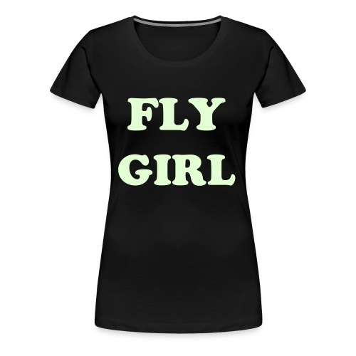 FLY GIRL T SHIRT - Women's Premium T-Shirt