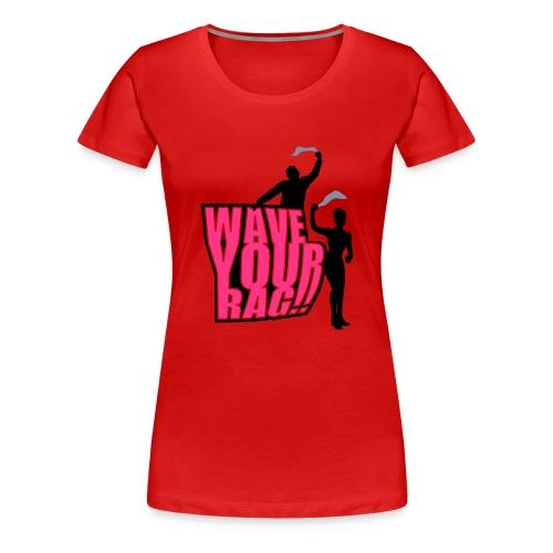 Wave your Rag - Frauen Premium T-Shirt
