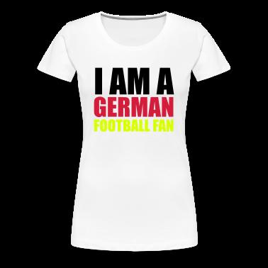 Weiß I am a german football fan © T-Shirts
