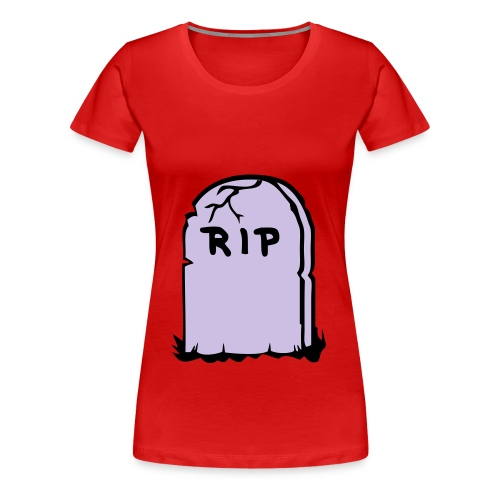 Womans Classic GirlieR.I.P T-Shirt - Women's Premium T-Shirt