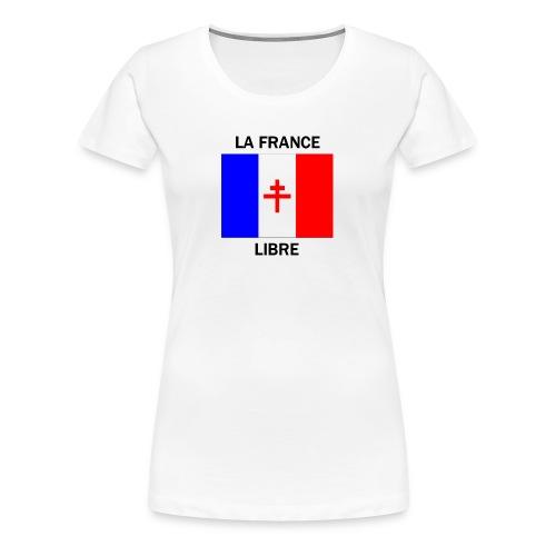 La France Libre - T-shirt Premium Femme