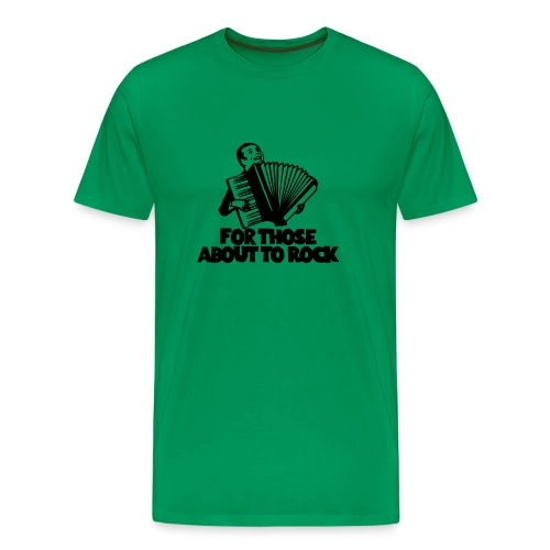 For those about to Rock - Men's Premium T-Shirt