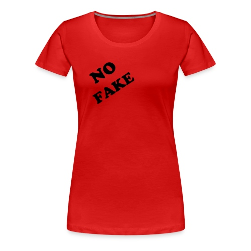 NO FAKE - T-Shirt - Frauen Premium T-Shirt