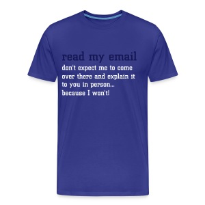 read my email - Men's Premium T-Shirt