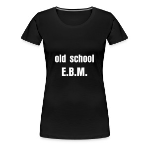 Old school EBM girl's T-shirt - Women's Premium T-Shirt