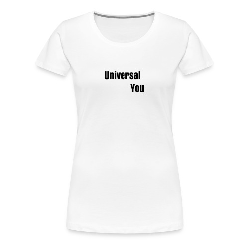 Universal You Girl T - Women's Premium T-Shirt
