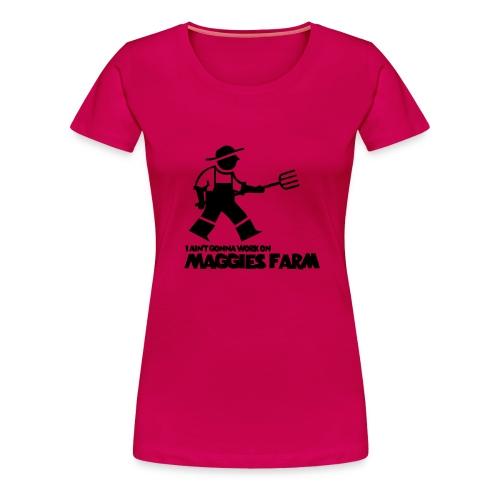 Maggie's Farm - Women's Premium T-Shirt