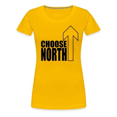 Choose North - Women's Premium T-Shirt