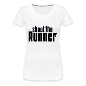 Shoot The Runner - Women's Premium T-Shirt