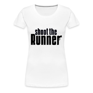 Shoot The Runner - Women's Premium T-Shirt