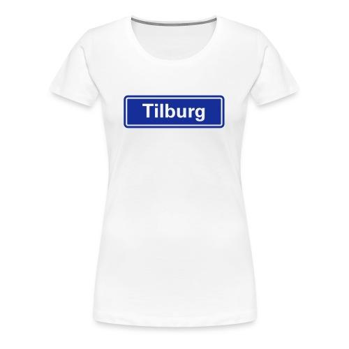 Tilburg (pas zelf de shirtkleur aan) - Vrouwen Premium T-shirt