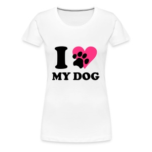 Weiß I love my dog - Hund, Hunde T-Shirts - Frauen Premium T-Shirt