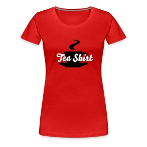 Tea Shirt - Frauen Premium T-Shirt