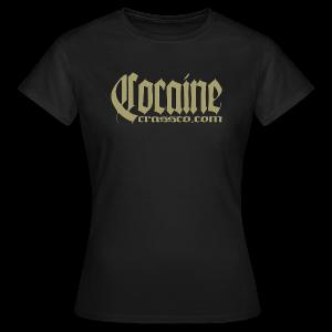 Cocaine - Frauen T-Shirt