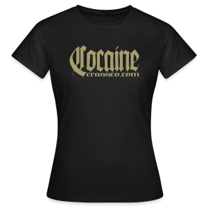 Cocaine - Frauen T-Shirt