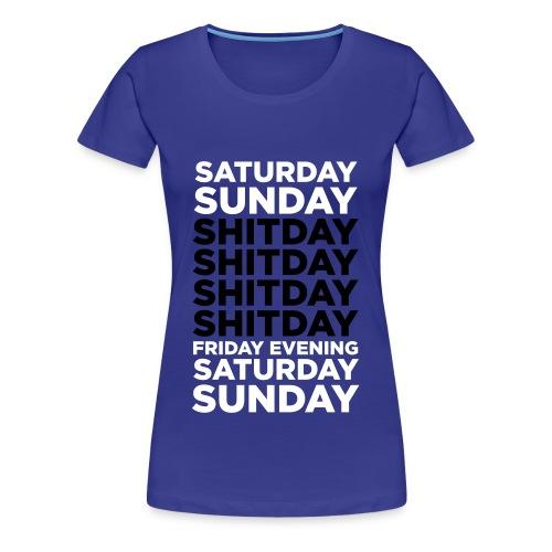 Fontle Slim-Fit Tshirt - Shitday! (Any Colour!) Female - Women's Premium T-Shirt