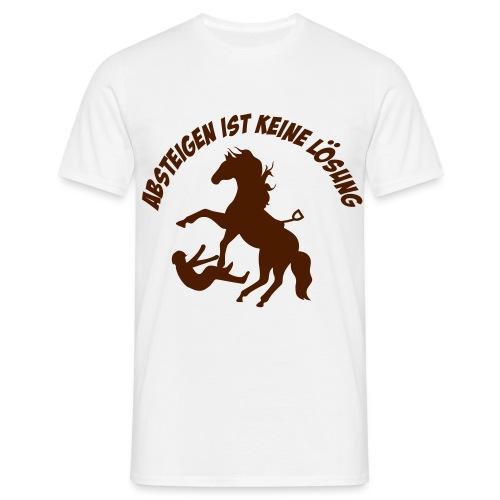 Absteigen ist keine Lösung - Männer T-Shirt