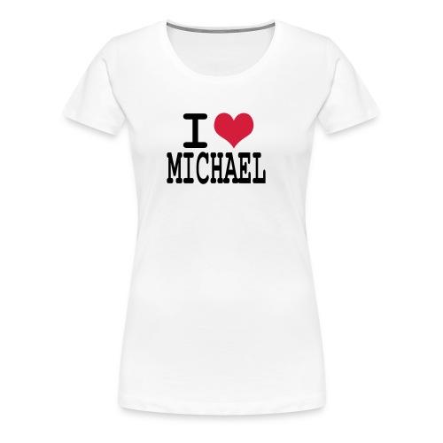 I love michael - T-shirt Premium Femme