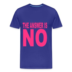 THE ANSWER IS NO - T-shirt Premium Homme