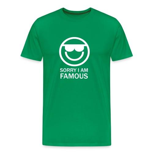 sorry i'm famous - T-shirt Premium Homme