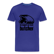 T-Shirts ~ Men's Premium T-Shirt ~ We Support Our Local Butcher