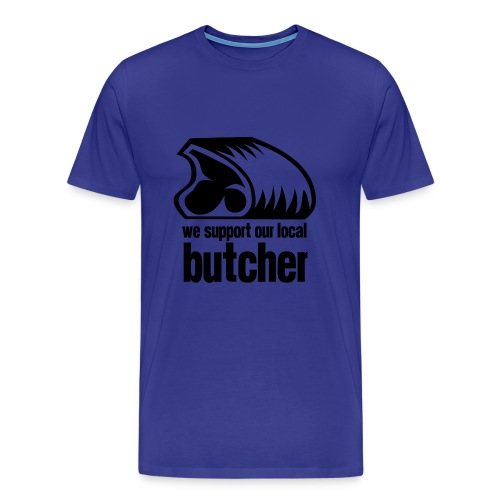 We Support Our Local Butcher - Men's Premium T-Shirt
