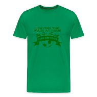 T-Shirts ~ Men's Premium T-Shirt ~ Leaving the WAGS at home